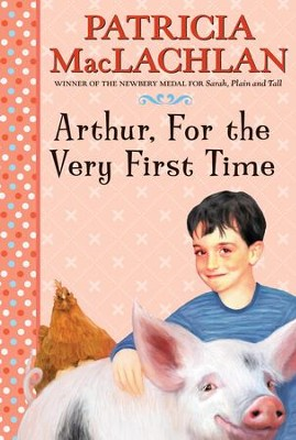 Arthur, For the Very First Time - eBook  -     By: Patricia MacLachlan     Illustrated By: Lloyd Bloom