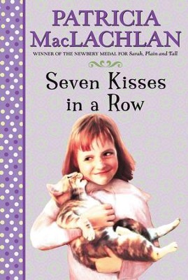 Seven Kisses in a Row - eBook  -     By: Patricia MacLachlan     Illustrated By: Maria Pia Marrella