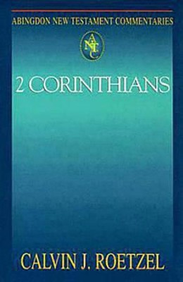 2 Corinthians: Abingdon New Testament Commentary   -     By: Calvin J. Roetzel