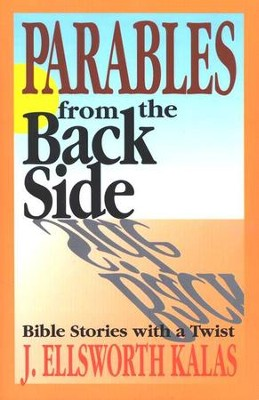 Parables from the Back Side  -     By: J. Ellsworth Kalas