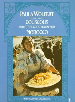 Couscous and Other Good Food from Morocco - eBook  -     By: Paula Wolfert