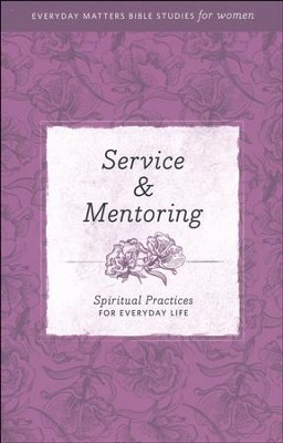 Service & Mentoring: Spiritual Practices for Everyday Life   -