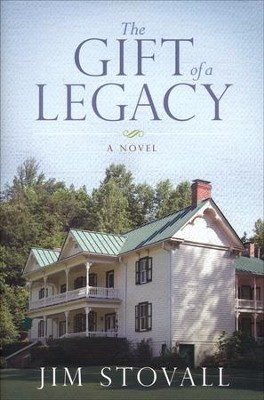 The Gift of a Legacy  -     By: Jim Stovall