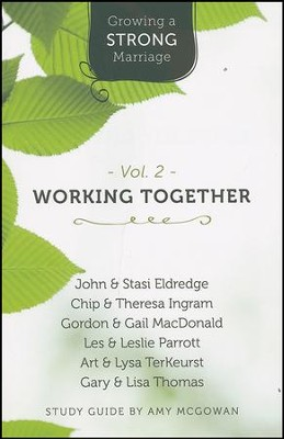 Growing a Strong Marriage: Working Together, Participant Guide, Vol. 2   -     By: Amy McGowan, Stasi Eldredge, Chip Ingram, Lysa TerKeurst
