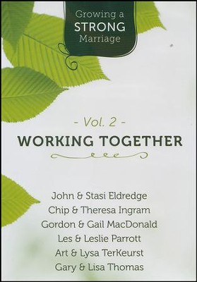 Growing a Strong Marriage: Working Together, DVD, Vol. 2   -     By: Leslie Parrott, Gordon MacDonald, Les Parrott, Gail MacDonald