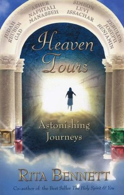 Heaven Tours: Astonishing Journeys   -     By: Rita Bennett