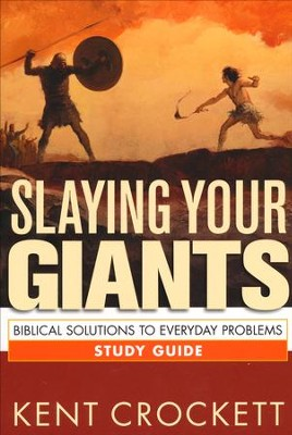 Slaying Your Giants Study Guide   -     By: Kent Crockett