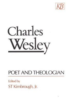 Charles Wesley:  Poet and Theologian  -     By: S.T. Kimbrough