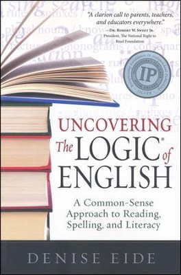 Uncovering the Logic of English  -     By: Denise Eide