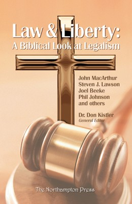 Law & Liberty: A Biblical Look at Legalism   -     Edited By: Don Kistler     By: Stephen J. Lawson, John MacArthur, Joel Beeke, Phil Johnson