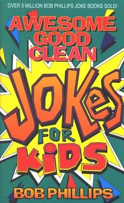 Awesome Good Clean Jokes for Kids   -     By: Bob Phillips