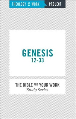 Theology of Work Project: Genesis 12-33  -