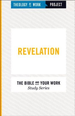 Theology of Work Project: Revelation  -