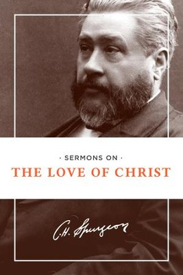 Sermons on the Love of Christ   -     By: Charles H. Spurgeon