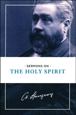 Sermons on the Holy Spirit   -     By: Charles H. Spurgeon