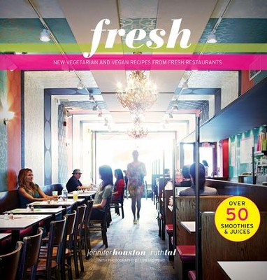 Fresh: New Vegetarian and Vegan Recipes from the Award-winning Fresh Restaurants - eBook  -     By: Ruth Tal, Jennifer Houston