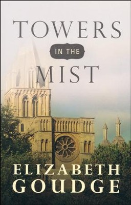 Towers in the Mist   -     By: Elizabeth Goudge