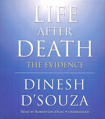 Life after Death: The Evidence - unabridged audiobook on CD  -     Narrated By: Robertson Dean     By: Dinesh D'Souza
