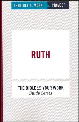 Theology of Work Project: Ruth  -