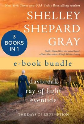 The Days of Redemption: Daybreak, Ray of Light, and Eventide - eBook  -     By: Shelley Shepard Gray