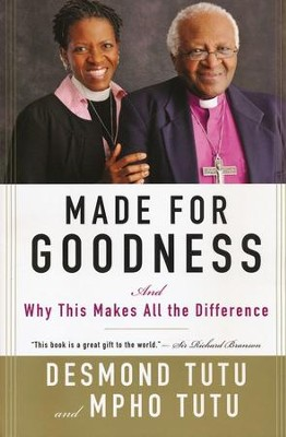 Made for Goodness  -     By: Desmond Tutu, Mpho Tutu