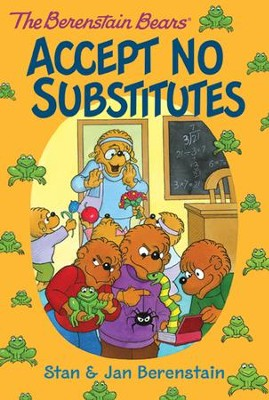 The Berenstain Bears Chapter Book: Accept No Substitutes - eBook  -     By: Stan Berenstain, Jan Berenstain     Illustrated By: Stan Berenstain, Jan Berenstain