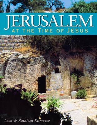 Jerusalem at the Time of Jesus  -     By: Dr. Leen Ritmeyer, Kathleen Ritmeyer