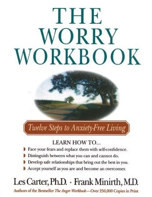 The Worry Workbook  -     By: Les Carter, Frank Minirth M.D.