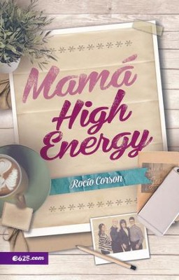 Mamá High Energy  (High Energy Mom)  -     By: Rocio Corson