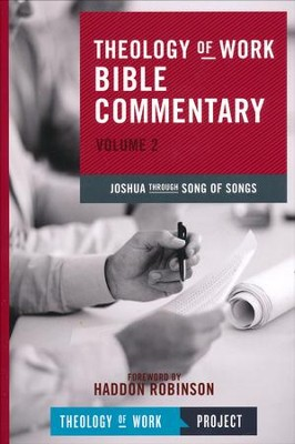 Theology of Work Bible Commentary, Volume 2: Joshua through  Song of Songs  -