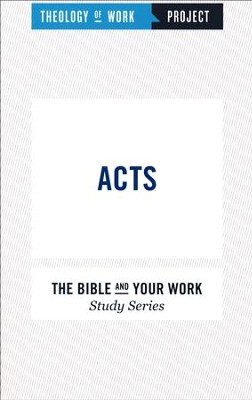 Theology of Work Project: Acts   -