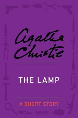 The Lamp: A Short Story - eBook  -     By: Agatha Christie