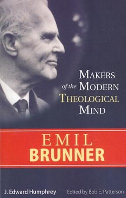 Emil Brunner   -     By: J. Edward Humphrey