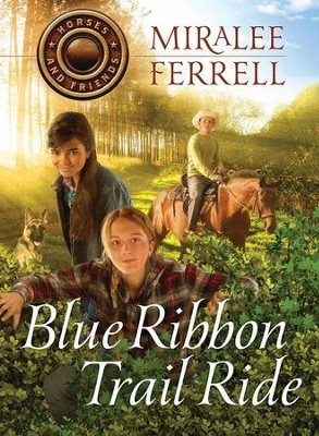 Blue Ribbon Trail Ride  -     By: Miralee Ferrell