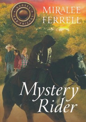 #3: Mystery Rider  -     By: Miralee Ferrell