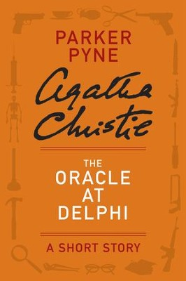 The Oracle at Delphi: A Parker Pyne Story - eBook  -     By: Agatha Christie