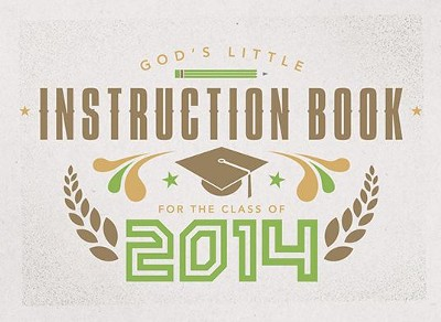 God's Little Instruction Book for the Class of 2014  -