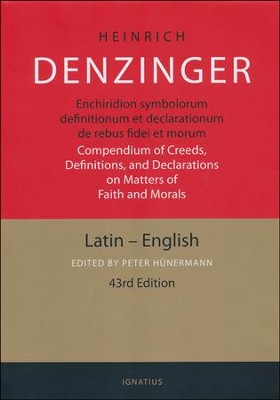 Enchiridion Symbolorum: A Compendium of Creeds, Definitions, and Declarations of the Catholic Church  -     Edited By: Peter Hunermann     By: Heinrich Denzinger