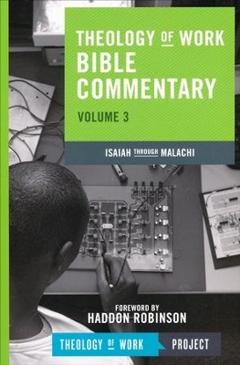 Theology of Work Bible Commentary, Volume 3: Isaiah through  Malachi  -