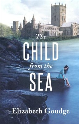 The Child from the Sea   -     By: Elizabeth Goudge