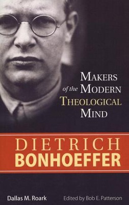 Dietrich Bonhoeffer (Makers of the Modern Theological Series)   -     By: Dallas M. Roark