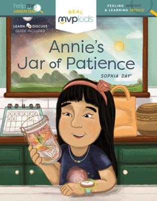 Annie's Jar of Patience: Feeling Impatient and Learning Patience (Help Me Understand)  -     By: Sophia Day, Megan Johnson & Illustrated by Stephanie Strouse