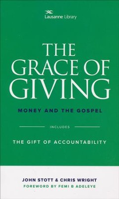 The Grace of Giving: Money and the Gospel (Includes The Gift of  Accountability)  -     By: John Stott, Chris Wright