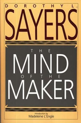 The Mind of the Maker    -     By: Dorothy L. Sayers