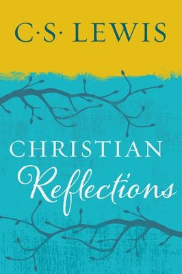 Christian Reflections - eBook  -     By: C.S. Lewis