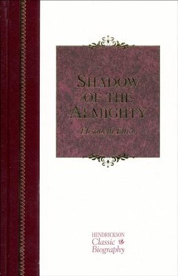 Shadow of the Almighty: The Life and Testament of   -     By: Elisabeth Elliot