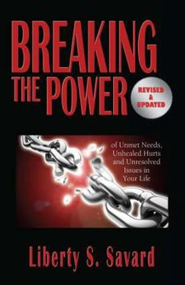 Breaking the Power: Revised and Updated  -     By: Liberty Savard