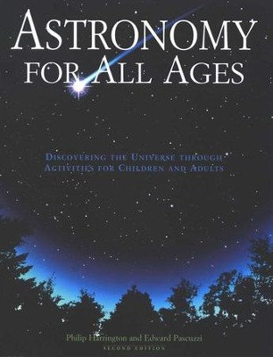 Astronomy for All Ages, Second Edition   -     By: Philip Harrington, Edward Pascuzzi