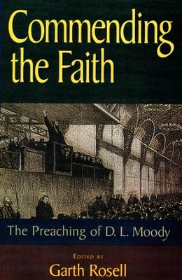 Commending the Faith: The Preaching of D.L. Moody   -     Edited By: Garth Rossll     By: Garth Rossell, ed.