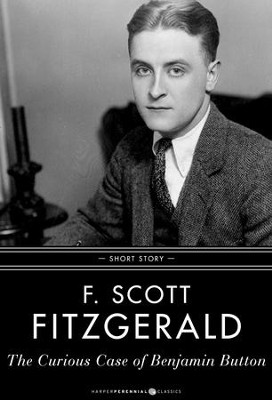 The Curious Case of Benjamin Button: Short Story - eBook  -     By: F. Scott Fitzgerald
